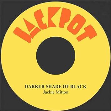 Darker Shade Of Black