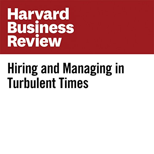 Hiring and Managing in Turbulent Times audiobook cover art