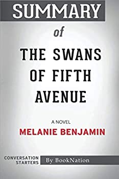 Summary of The Swans of Fifth Avenue  A Novel  Conversation Starters
