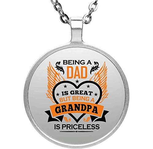 Being A Dad is Great But Being A Grandpa is Priceless - Circle Necklace Silver Plated Charm Pendant Chain - Idea for Family Mom Dad Kid Grand-Parent Birthday Christmas Thanksgiving Anniversary