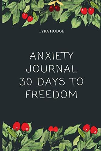Anxiety Journal: 30 Days to Freedoom