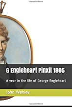 G Engleheart Pinxit 1805: A year in the life of George Engleheart