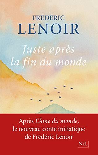 Juste après la fin du monde (French Edition)