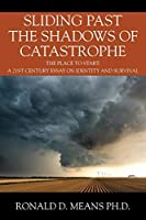 Sliding Past the Shadows of Catastrophe: The Place to Start: A 21st Century Essay on Identity and Survival