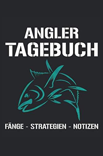 Angler Tagebuch - Fänge Strategien Notizen: Geschenk für Angler mit einem Thunfisch - Angeln Fangbuch Notizbuch Tagebuch - Journal 100 Seiten 6'' x 9'' (15,24cm x 22,86cm) DIN A5 Liniert