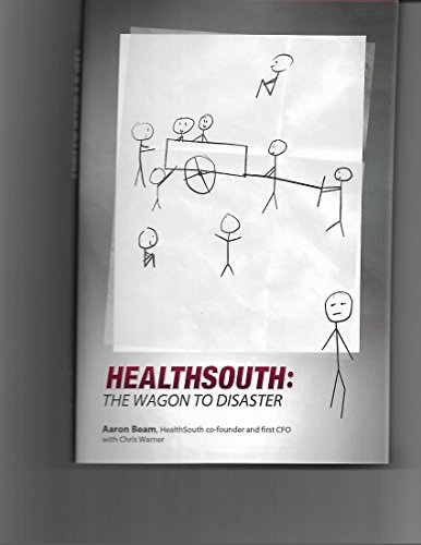 HealthSouth: The Wagon To Disaster (One Book 1) (English Edition)