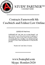 Casebriefs and Foldeez Law Outline For the casebook titled Cases and Materials on Contracts 8th Farnsworth ISBN # 9781609300975 1609300971