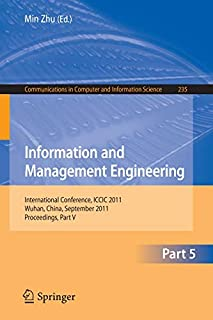 Information and Management Engineering: International Conference, ICCIC 2011, held in Wuhan, China, September 17-18, 2011. Proceedings, Part V: 235 ... in Computer and Information Science, 235) (3642240216)   Amazon price tracker / tracking, Amazon price history charts, Amazon price watches, Amazon price drop alerts