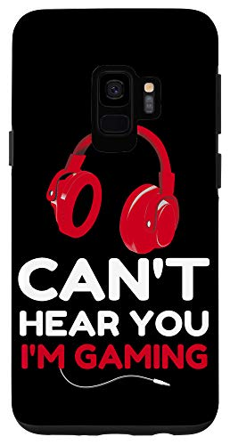 Galaxy S9 Can't Hear You I'm Gaming phone case Funny gamer Video game Case
