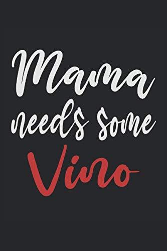 Mama Needs Some Vino: Notizbuch - Notizheft - Notizblock - Tagebuch - Planer - Liniert - Liniertes Notizbuch - Linierter Notizblock - 6 x 9 Zoll (15.24 x 22.86 cm) - 120 Seiten