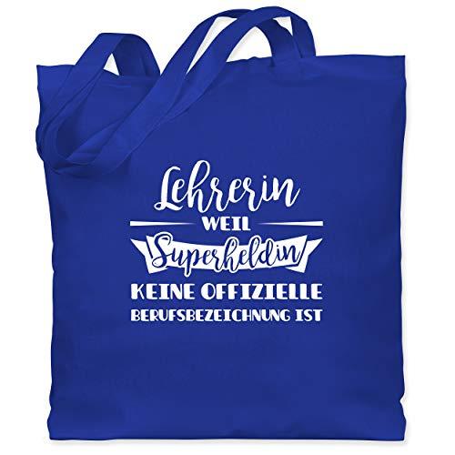 Shirtracer Lehrer - Lehrerin weil Superheldin keine offizielle Berufsbezeichnung ist - Unisize - Royalblau - lehrer geschenk tasche - WM101 - Stoffbeutel aus Baumwolle Jutebeutel lange Henkel