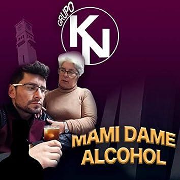 Mami Dame Alcohol