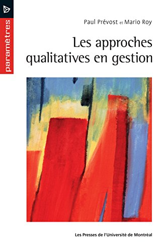 Les approches qualitatives en gestion (French Edition)