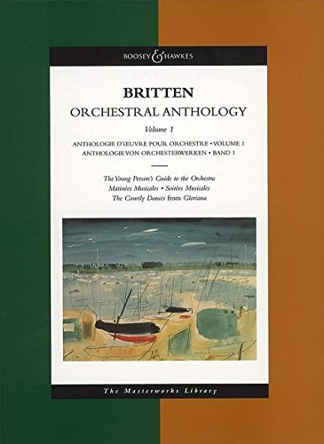 Britten Orchestral Anthology, Vol. 1 (The Young Person's Guide to the Orchestra, Matinées Musicales, Soirées Musicales, The Courtly Dances from Gloriana)