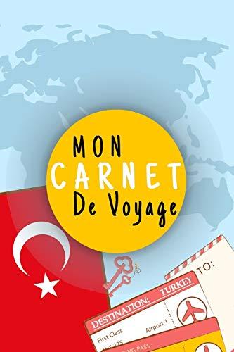 Mon Carnet De Voyage: Journal de voyage TURQUIE,Pour Vous Accompagner Durant Votre Voyage ,125 pages, grille de lignes | Idée cadeau | format 6x9 DIN A5, couverture souple matte