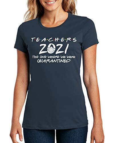 Teachers 2021 The One Where We were Quarantined Ladies T-Shirt X-Large Navy