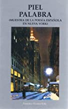 Piel-Palabra (muestra De La Poesis Espanola En Nueva york)