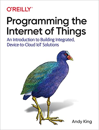 Programming the Internet of Things: An Introduction to Building Integrated, Device-to-Cloud IoT Solutions (English Edition)