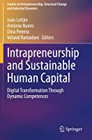 Intrapreneurship and Sustainable Human Capital: Digital Transformation Through Dynamic Competences (Studies on Entrepreneurship, Structural Change and Industrial Dynamics)