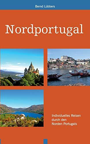 Nordportugal: Individuelles Reisen durch den Norden Portugals