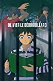 Olivier Le Débrouillard - Thriller Pour Adolescents - roman ado - roman policier - enquête pour ado