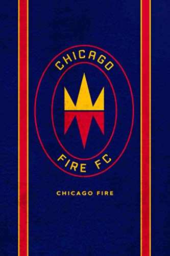 Chicago Fire Football Club: Chicago Fire Notebook / Football Club / Journal / Diary Gift, 110 Blank Pages, 6x9 inches, Matte Finish Cover