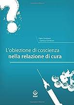 L'obiezione di coscienza nella relazione di cura (Italian Edition)