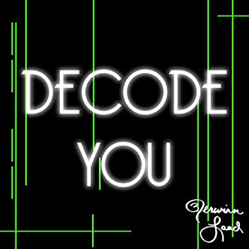 Decode You