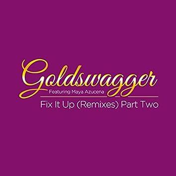 Fix It Up, Pt. 2 (feat. Maya Azucena) [Remixes]