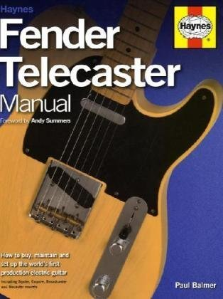Fender Telecaster Manual: How to Buy, Maintain and Set Up the World's...