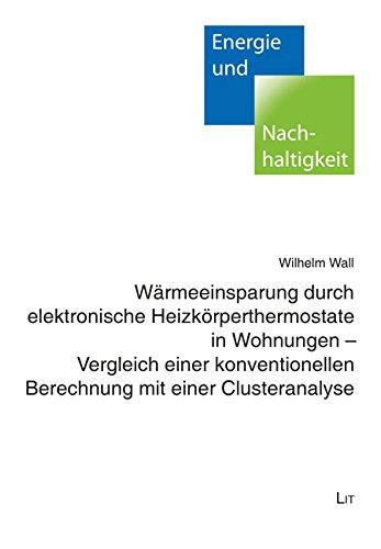 Wärmeeinsparung durch elektronische Heizkörperthermostate in Wohnungen - Vergleich einer konventionellen Berechnung mit einer Clusteranalyse
