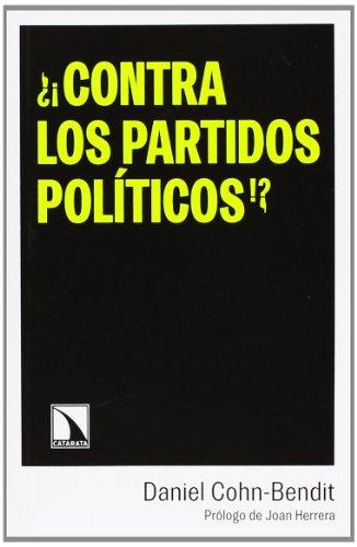 ¿¡Contra los partidos políticos!?: Reflexiones de un apátrida sin partido (Mayor)