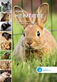 Kleine Heimtiere: Artgerechte Haltung im Tierheim und zu Hause
