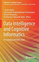 Data Intelligence and Cognitive Informatics: Proceedings of ICDICI 2020 (Algorithms for Intelligent Systems)