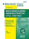 Documentazione Amministrativa e P.A. digitale: • Dichiarazioni sostitutive e accertamenti d'ufficio • Documento informatico, firme e archivi • Sistema di gestione informatica dei documenti