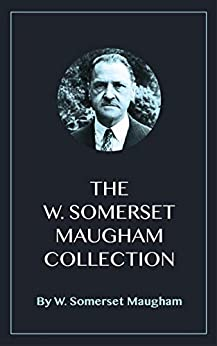 The W. Somerset Maugham Collection by [W. Somerset Maugham]