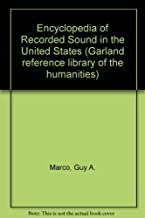 Encyclopedia of Recorded Sound in the United States (Garland Reference Library of the Humanities)