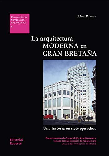 La Arquitectura Moderna En Gran Bretaña (Documentos de Composición Arquitectónica)