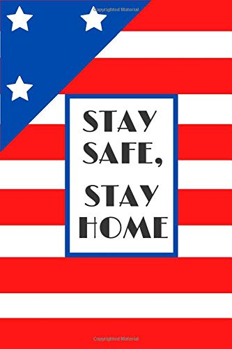 Stay safe, stay home: gifts for stay at home moms, notebook 6x9 in/120 page/american flag cover.