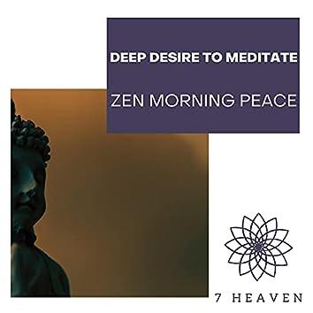 Deep Desire To Meditate - Zen Morning Peace