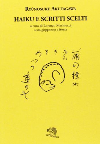 Haiku e scritti scelti. Testo giapponese a fronte