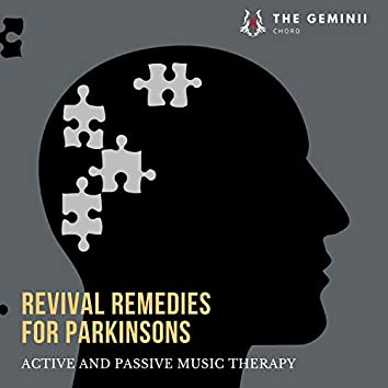 Revival Remedies For Parkinsons - Active And Passive Music Therapy