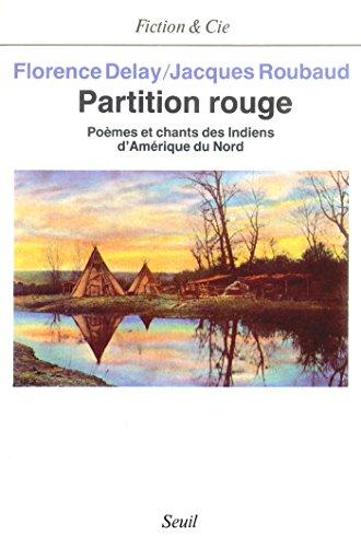 Partition rouge. Poèmes et chants des Indiens d'Amérique du Nord (FICTION CIE)