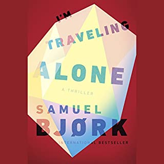 I'm Traveling Alone                   By:                                                                                                                                 Samuel Bjork                               Narrated by:                                                                                                                                 Laura Paton                      Length: 14 hrs and 35 mins     1,002 ratings     Overall 4.3