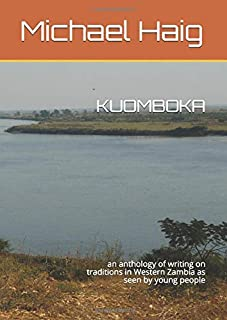 KUOMBOKA: an anthologyof writing on traditions in Western Zambia as seen by young people