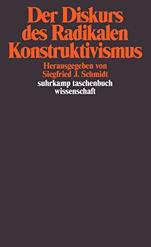 Der Diskurs des Radikalen Konstruktivismus (suhrkamp taschenbuch wissenschaft)