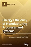 Energy Efficiency of Manufacturing Processes and Systems