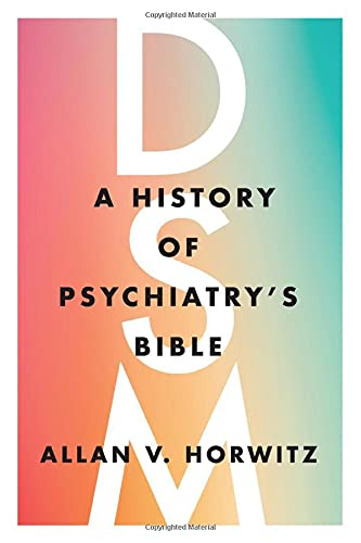 DSM: A History of Psychiatry's Bible