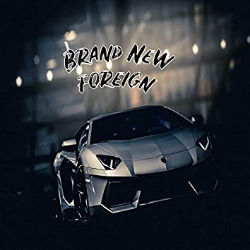 Brand New Foreign