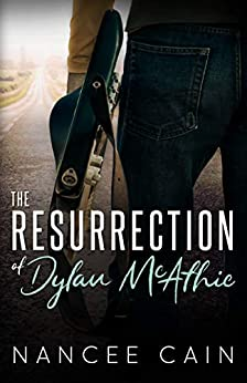 The Resurrection of Dylan McAthie (Pine Bluff Book 1) by [Nancee Cain]